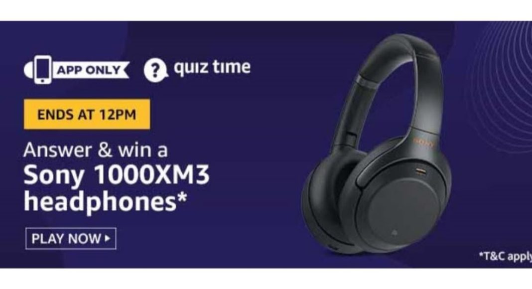 May 9 Amazon Quiz: Participate to win Sony 1000XM3 Headphones