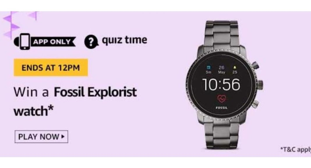 August 25 Amazon Quiz: Answer all the questions to win Fossil Explorist Watch