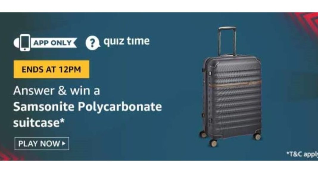 August 18 Amazon Quiz: Participate and win Samsonite Polycarbonate Suitcase